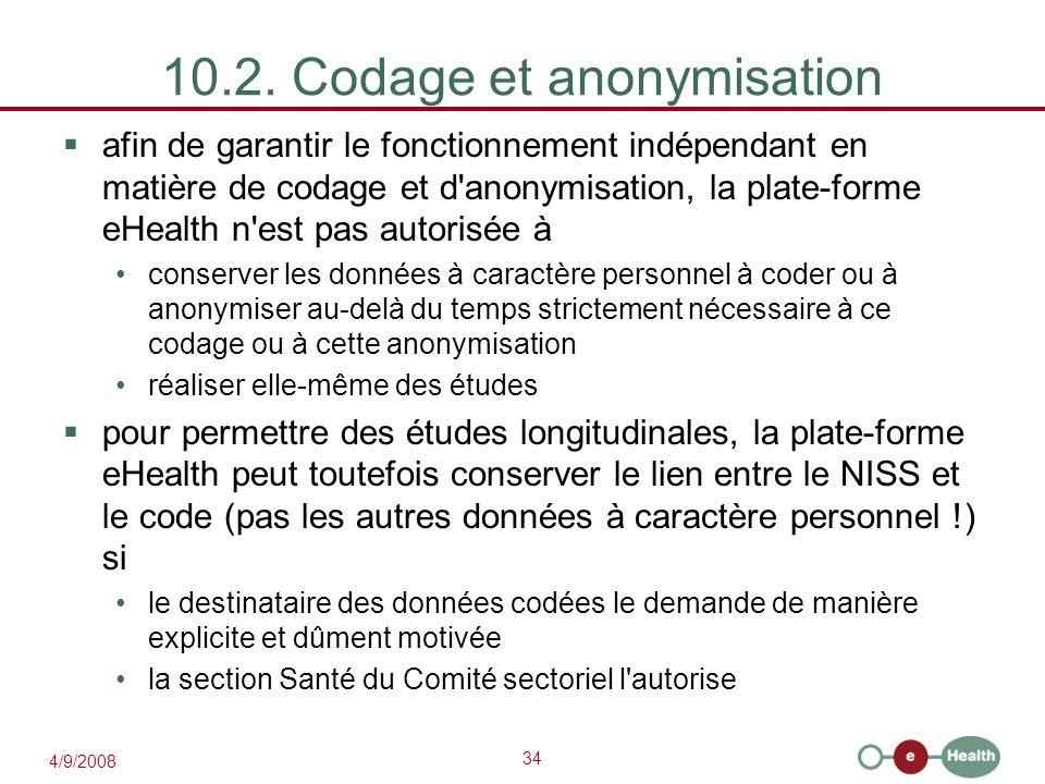 34 4/9/2008 10.2. Codage et anonymisation  afin de garantir le fonctionnement indépendant en matière de codage et d'anonymisation, la plate-forme eHe