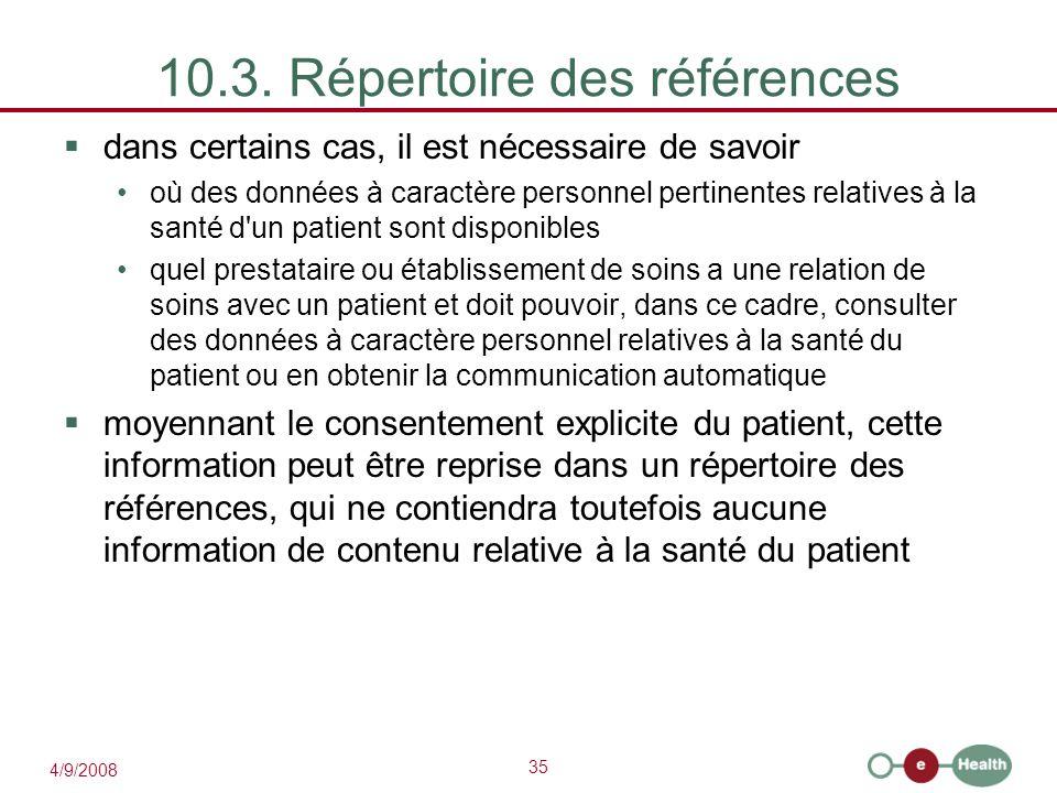 35 4/9/2008 10.3. Répertoire des références  dans certains cas, il est nécessaire de savoir où des données à caractère personnel pertinentes relative