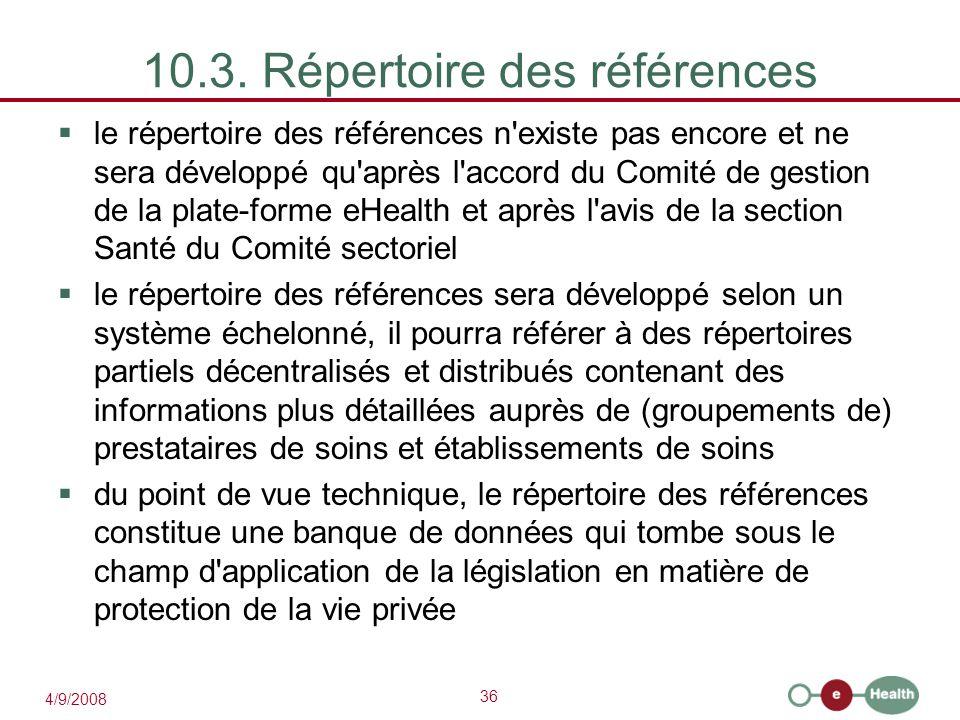 36 4/9/2008 10.3. Répertoire des références  le répertoire des références n'existe pas encore et ne sera développé qu'après l'accord du Comité de ges