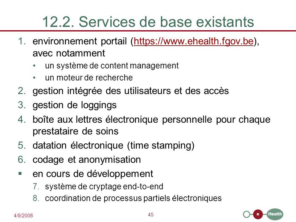 45 4/9/2008 12.2. Services de base existants 1.environnement portail (https://www.ehealth.fgov.be), avec notammenthttps://www.ehealth.fgov.be un systè