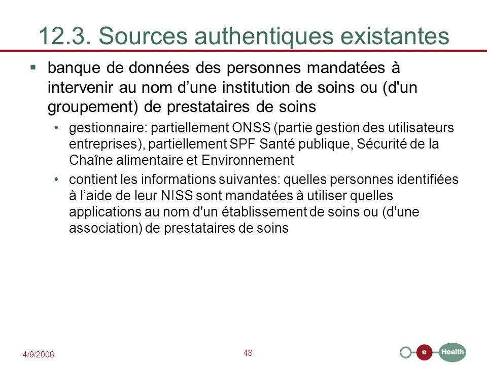 48 4/9/2008 12.3. Sources authentiques existantes  banque de données des personnes mandatées à intervenir au nom d'une institution de soins ou (d'un