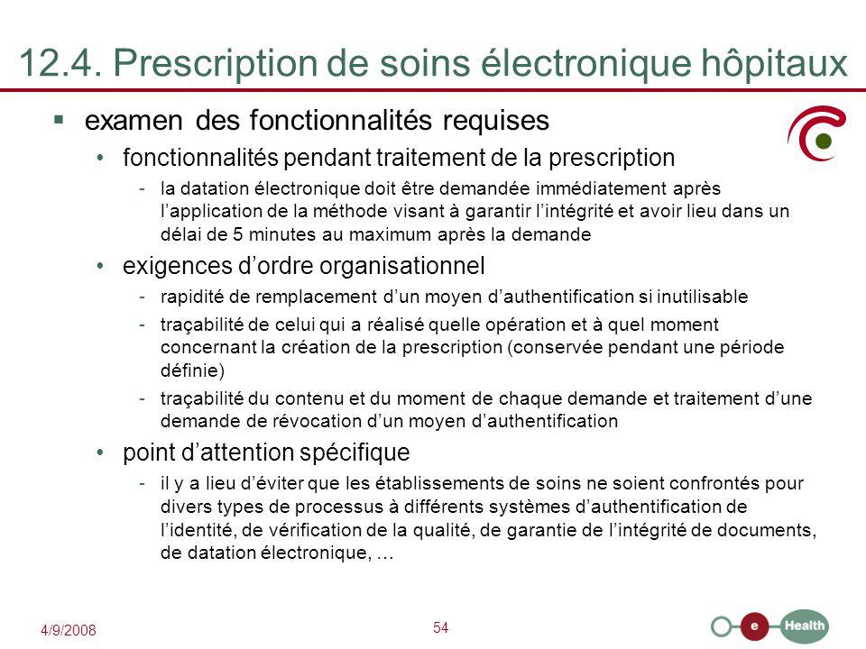 54 4/9/2008 12.4. Prescription de soins électronique hôpitaux  examen des fonctionnalités requises fonctionnalités pendant traitement de la prescript