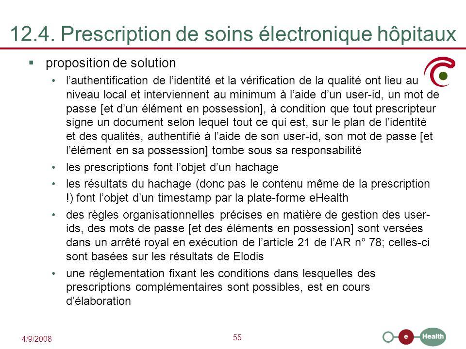 55 4/9/2008 12.4. Prescription de soins électronique hôpitaux  proposition de solution l'authentification de l'identité et la vérification de la qual