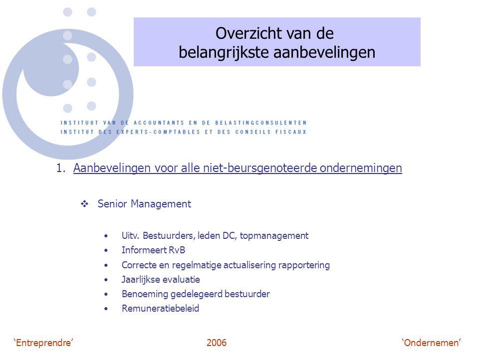 'Entreprendre'2006 'Ondernemen' Overzicht van de belangrijkste aanbevelingen 1. Aanbevelingen voor alle niet-beursgenoteerde ondernemingen  Senior Ma
