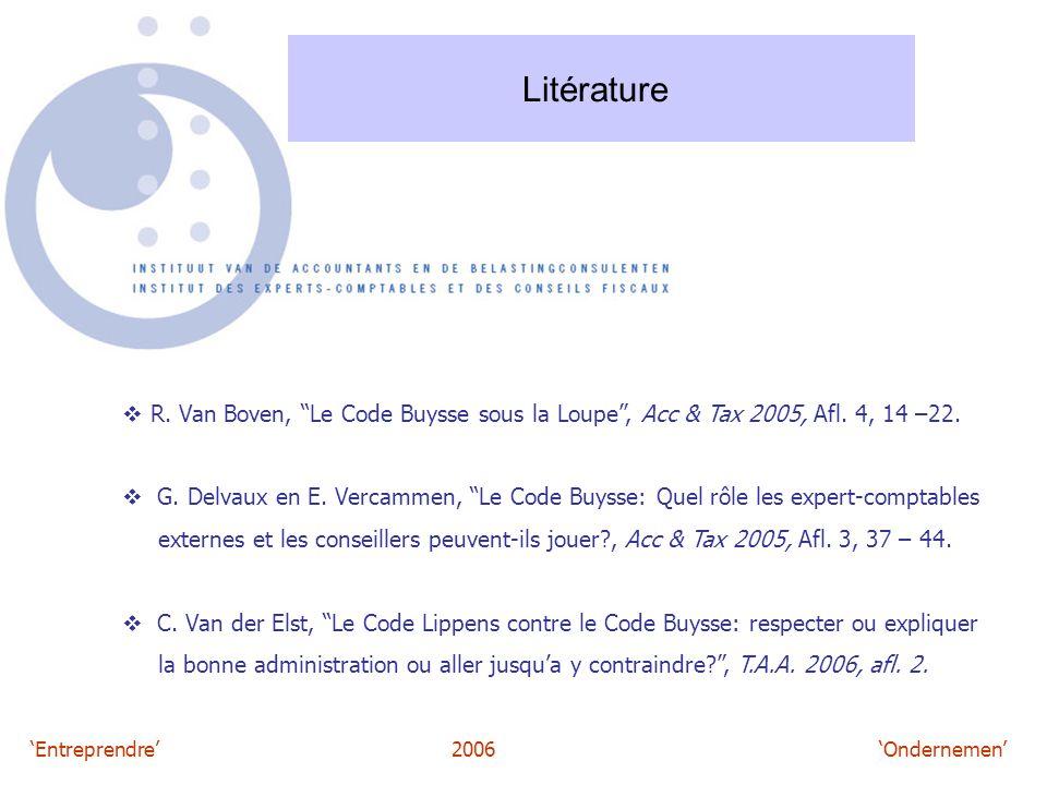 """'Entreprendre'2006 'Ondernemen' Litérature  R. Van Boven, """"Le Code Buysse sous la Loupe"""", Acc & Tax 2005, Afl. 4, 14 –22.  G. Delvaux en E. Vercamme"""