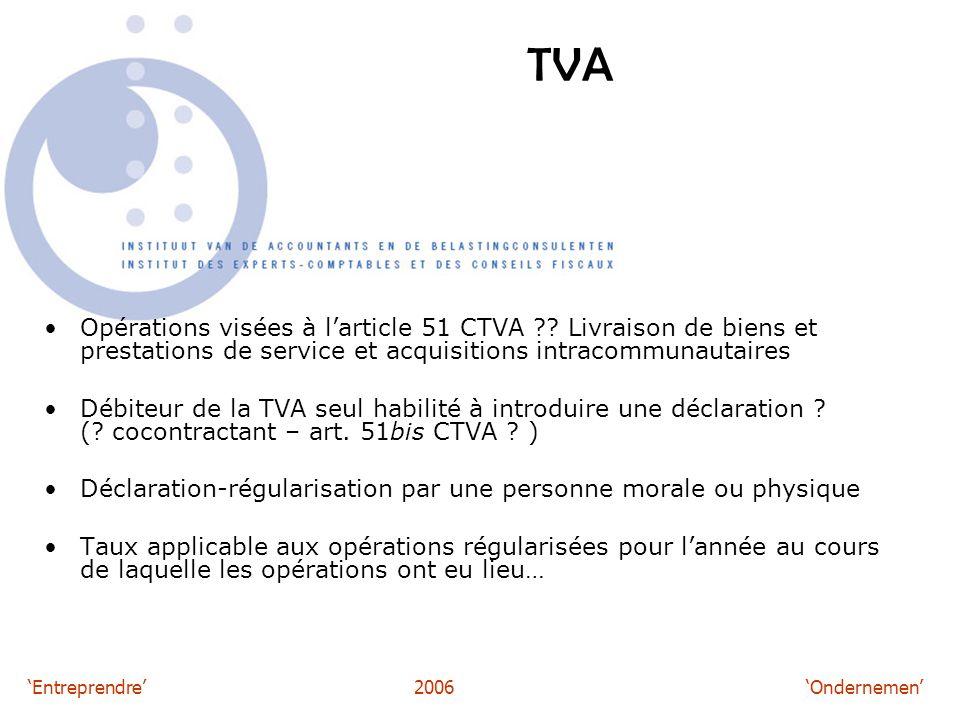 'Entreprendre'2006 'Ondernemen' TVA Opérations visées à l'article 51 CTVA .