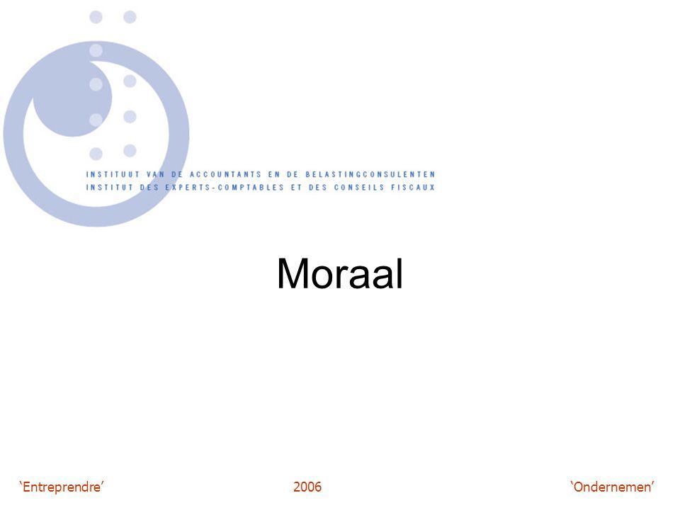 'Entreprendre'2006 'Ondernemen' Moraal