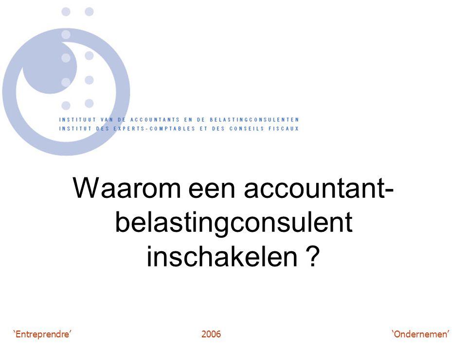 'Entreprendre'2006 'Ondernemen' Waarom een accountant- belastingconsulent inschakelen