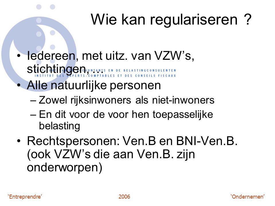 'Entreprendre'2006 'Ondernemen' Wie kan regulariseren .