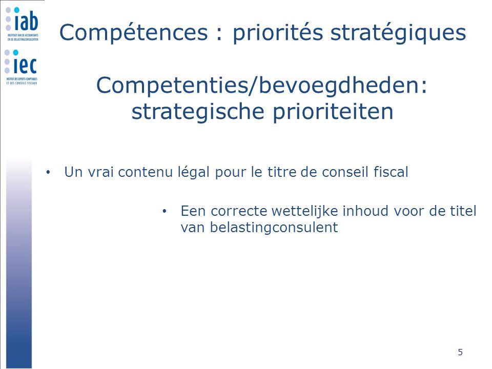 Compétences : priorités stratégiques Competenties/bevoegdheden: strategische prioriteiten Un vrai contenu légal pour le titre de conseil fiscal 5 Een