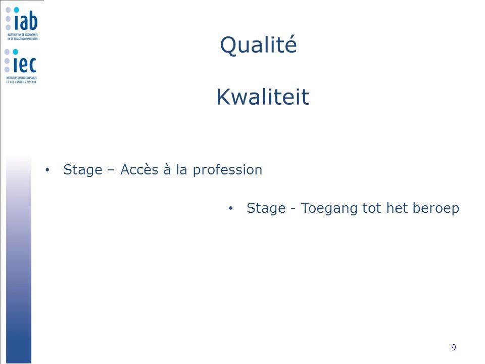 Qualité Kwaliteit Accompagnement et organisation 10 Begeleiding en organisatie