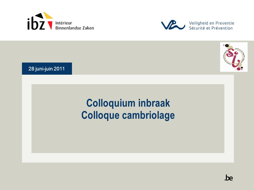 28 juni-juin 2011 Colloquium inbraak Colloque cambriolage