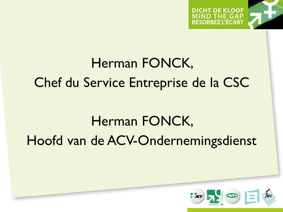 Herman FONCK, Chef du Service Entreprise de la CSC Herman FONCK, Hoofd van de ACV-Ondernemingsdienst