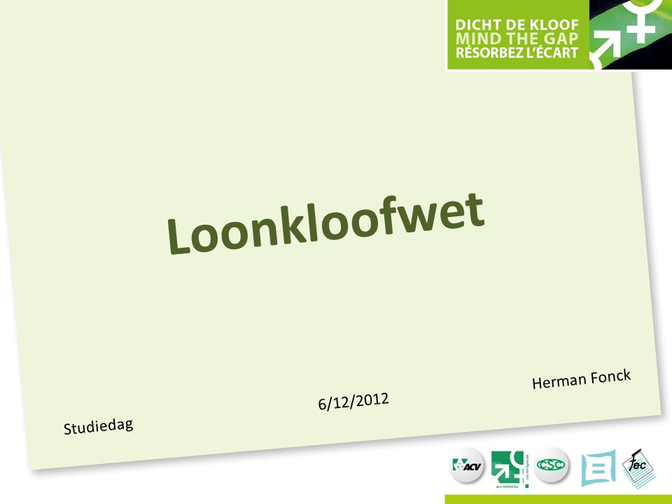 Studiedag 6/12/2012 Herman Fonck Loonkloofwet