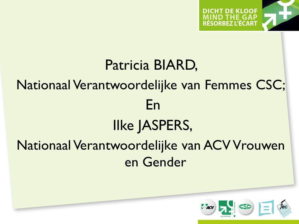 Patricia BIARD, Nationaal Verantwoordelijke van Femmes CSC; En Ilke JASPERS, Nationaal Verantwoordelijke van ACV Vrouwen en Gender