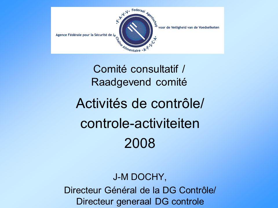 Comité consultatif / Raadgevend comité Activités de contrôle/ controle-activiteiten 2008 J-M DOCHY, Directeur Général de la DG Contrôle/ Directeur generaal DG controle