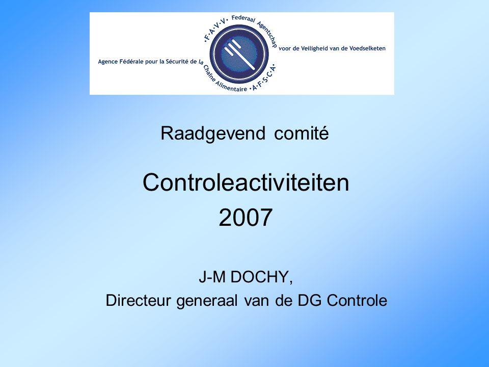 Raadgevend comité Controleactiviteiten 2007 J-M DOCHY, Directeur generaal van de DG Controle