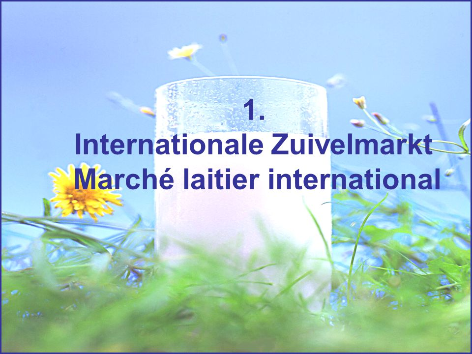 1. Internationale Zuivelmarkt Marché laitier international