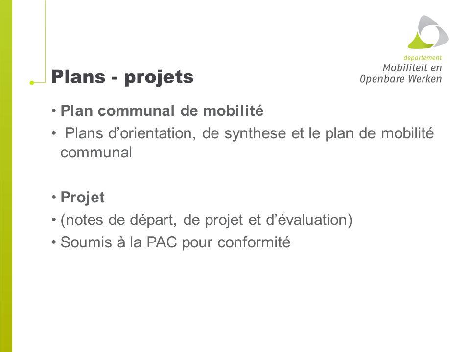 Plans - projets Plan communal de mobilité Plans d'orientation, de synthese et le plan de mobilité communal Projet (notes de départ, de projet et d'évaluation) Soumis à la PAC pour conformité