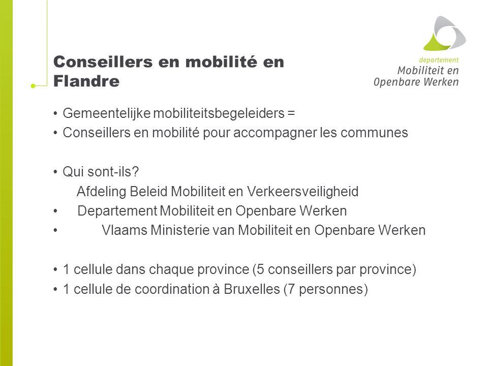 Conseillers en mobilité en Flandre Gemeentelijke mobiliteitsbegeleiders = Conseillers en mobilité pour accompagner les communes Qui sont-ils.