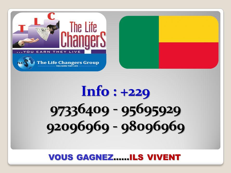 Info : +229 97336409 - 95695929 92096969 - 98096969 VOUS GAGNEZ……ILS VIVENT