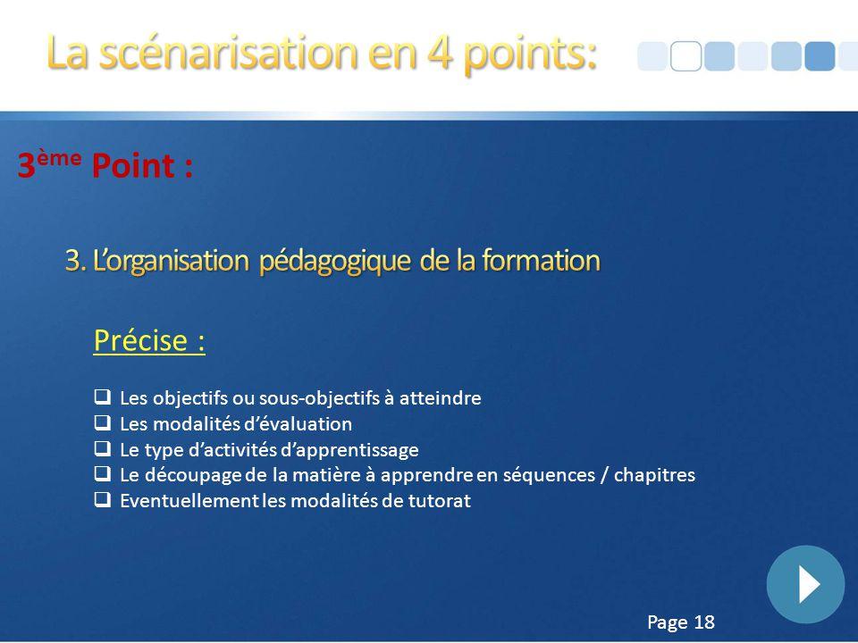 Page 17 2 ème point : Précise :  Si la formation a lieu en présentiel ou à distance  La durée de la formation et les lieux.