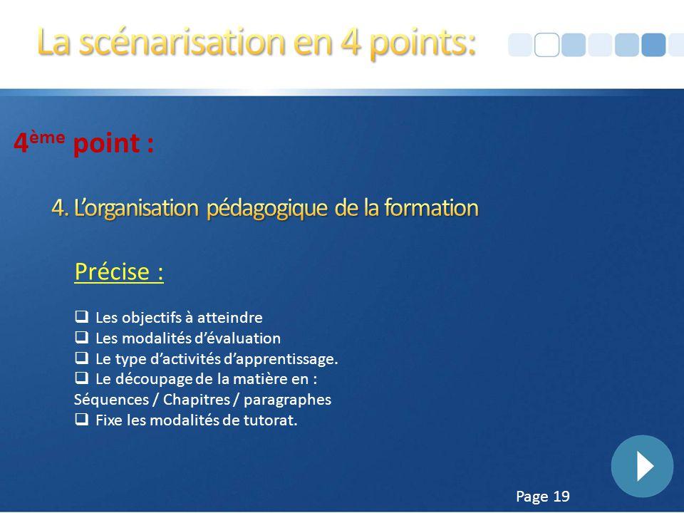 Page 18 3 ème Point : Précise :  Les objectifs ou sous-objectifs à atteindre  Les modalités d'évaluation  Le type d'activités d'apprentissage  Le