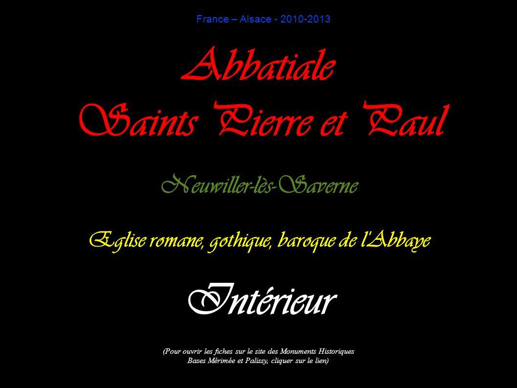 France – Alsace - 2010-2013 Abbatiale Saints Pierre et Paul Neuwiller-lès-Saverne Eglise romane, gothique, baroque de l'Abbaye Intérieur (Pour ouvrir