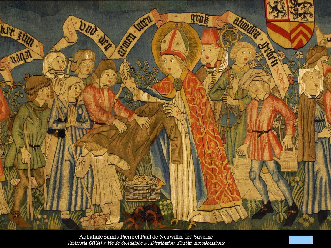 Abbatiale Saints-Pierre et Paul de Neuwiller-lès-Saverne Tapisserie (XVIe) « Vie de St-Adelphe » : Distribution d'habits aux nécessiteux