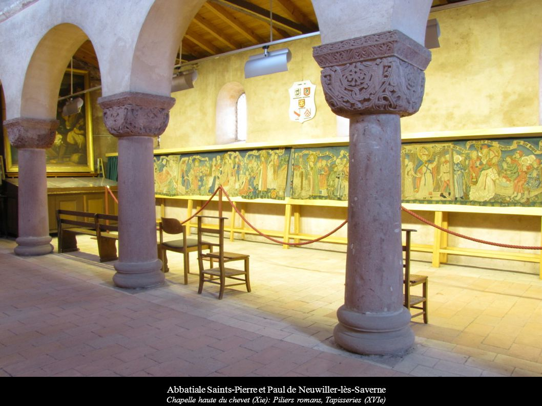 Abbatiale Saints-Pierre et Paul de Neuwiller-lès-Saverne Chapelle haute du chevet (Xie): Piliers romans, Tapisseries (XVIe)