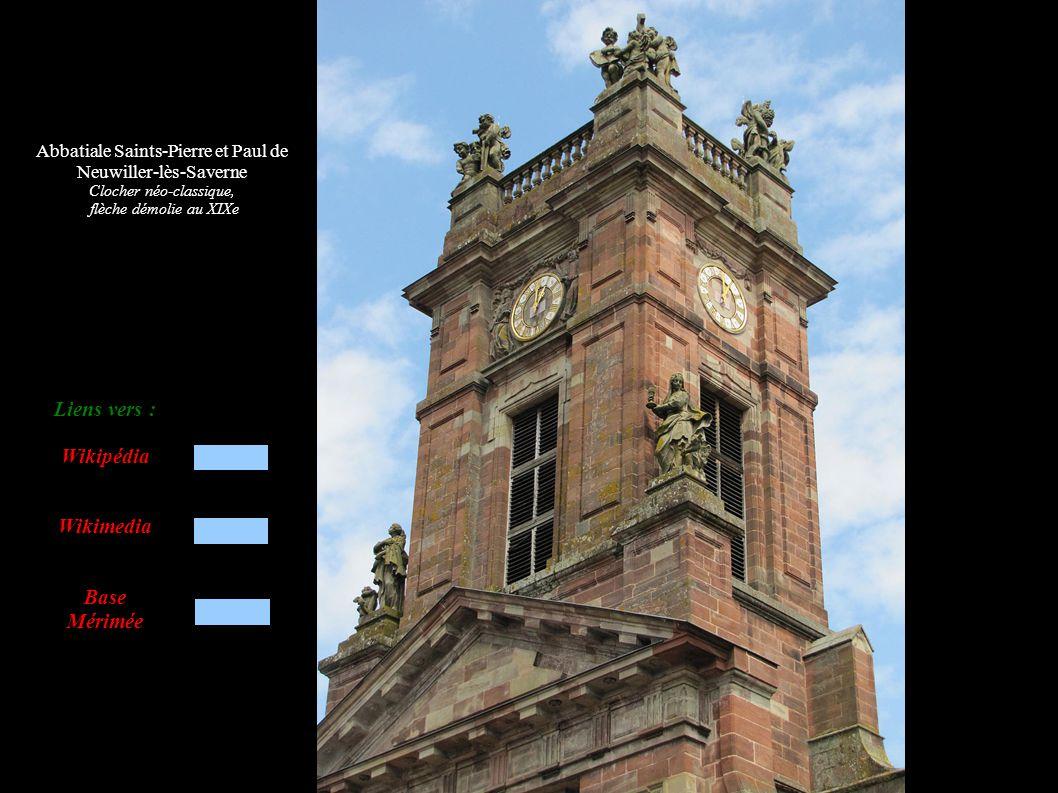 Abbatiale Saints-Pierre et Paul de Neuwiller-lès-Saverne Clocher néo-classique, flèche démolie au XIXe Liens vers : Wikipédia Wikimedia Base Mérimée