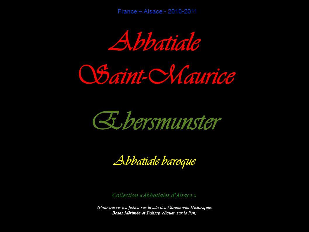 France – Alsace - 2010-2011 Abbatiale Saint-Maurice Ebersmunster Abbatiale baroque Collection «Abbatiales d'Alsace » (Pour ouvrir les fiches sur le si