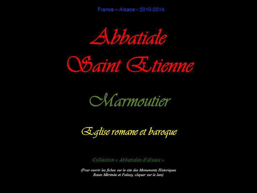 France – Alsace - 2010-2014 Abbatiale Saint Etienne Marmoutier Eglise romane et baroque Collection « Abbatiales d'Alsace » (Pour ouvrir les fiches sur