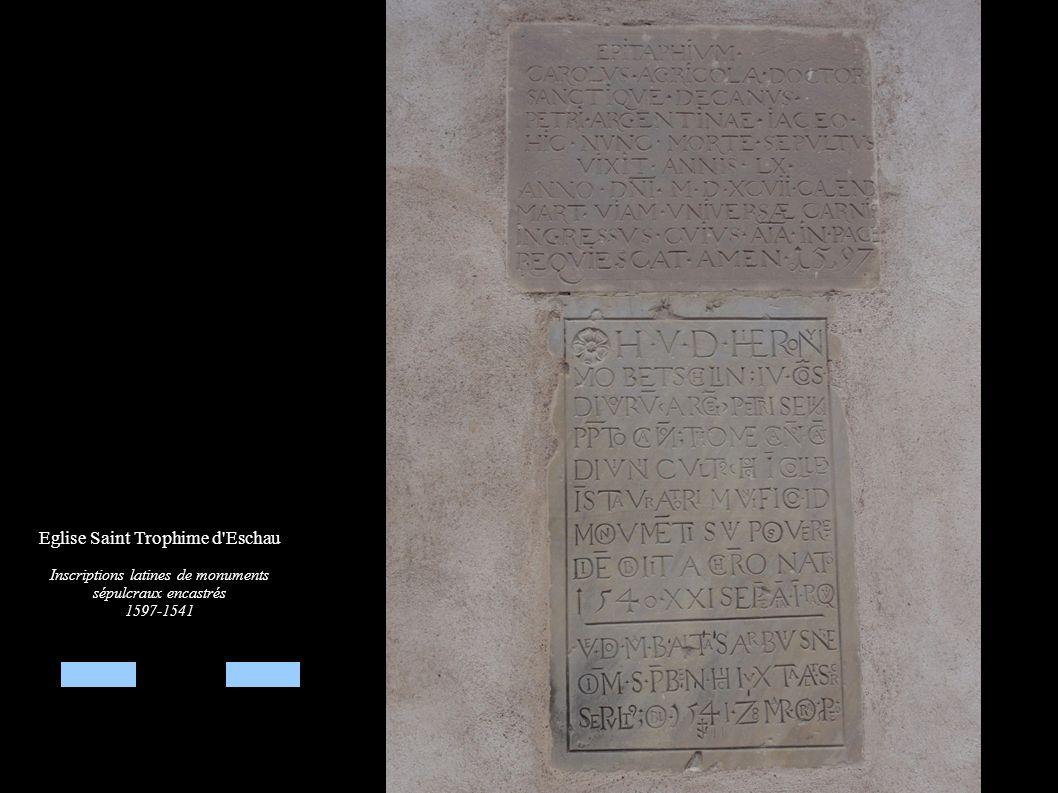 Eglise Saint Trophime d'Eschau Inscriptions latines de monuments sépulcraux encastrés 1597-1541