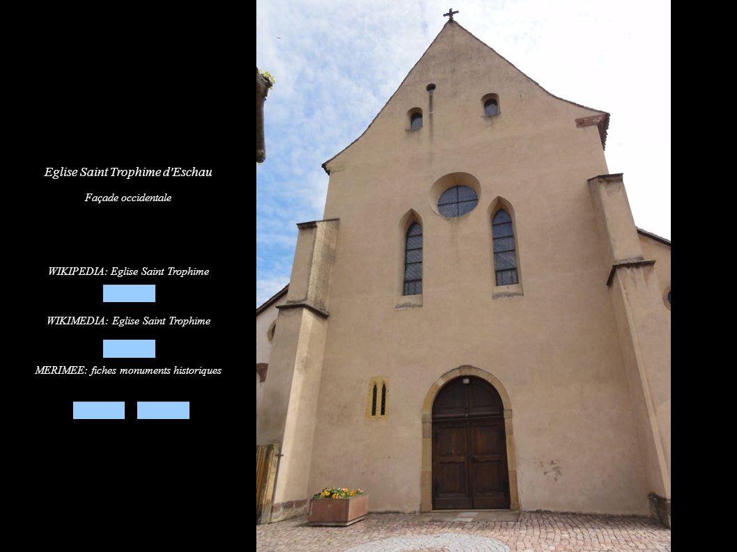Eglise Saint Trophime d'Eschau Façade occidentale WIKIPEDIA: Eglise Saint Trophime WIKIMEDIA: Eglise Saint Trophime MERIMEE: fiches monuments historiq