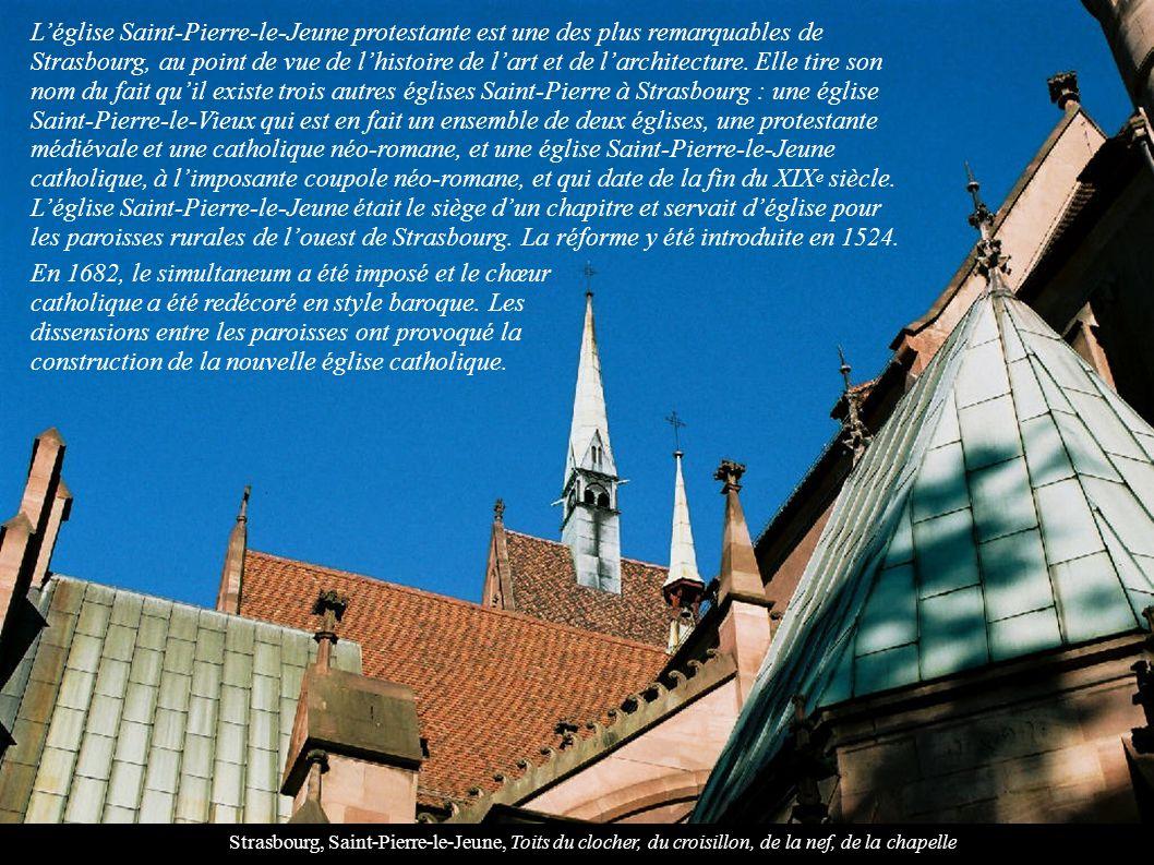 Strasbourg, Saint-Pierre-le-Jeune, Toits du clocher, du croisillon, de la nef, de la chapelle L'église Saint-Pierre-le-Jeune protestante est une des plus remarquables de Strasbourg, au point de vue de l'histoire de l'art et de l'architecture.