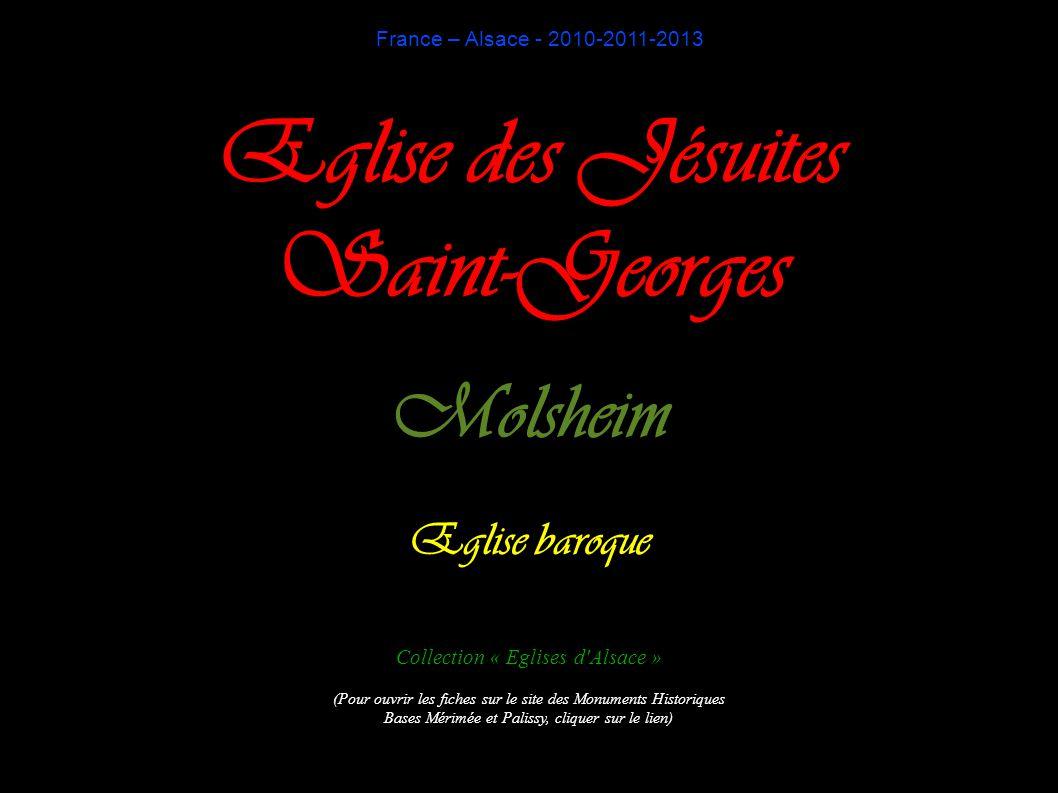 France – Alsace - 2010-2011-2013 Eglise des Jésuites Saint-Georges Molsheim Eglise baroque Collection « Eglises d'Alsace » (Pour ouvrir les fiches sur