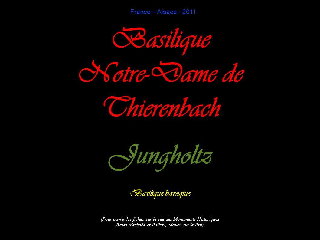 France – Alsace - 2011 Basilique Notre-Dame de Thierenbach Jungholtz Basilique baroqiue (Pour ouvrir les fiches sur le site des Monuments Historiques