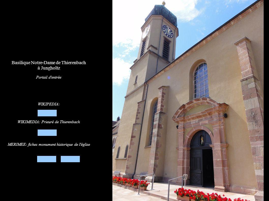 Basilique Notre-Dame de Thierenbach à Jungholtz Portail d'entrée WIKIPEDIA: WIKIMEDIA: Prieuré de Thierenbach MERIMEE: fiches monument historique de l