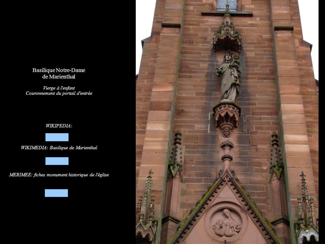 Basilique Notre-Dame de Marienthal Vierge à l'enfant Couronnement du portail d'entrée WIKIPEDIA: WIKIMEDIA: Basilique de Marienthal MERIMEE: fiches mo