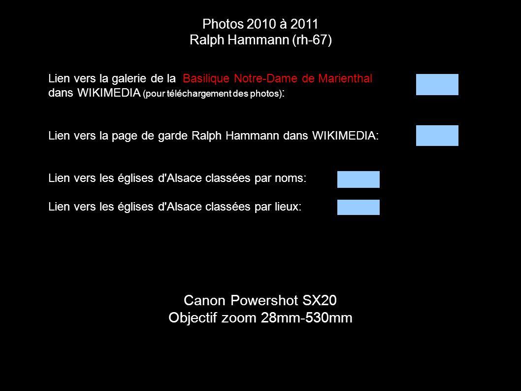 Photos 2010 à 2011 Ralph Hammann (rh-67) Canon Powershot SX20 Objectif zoom 28mm-530mm Lien vers la galerie de la Basilique Notre-Dame de Marienthal d