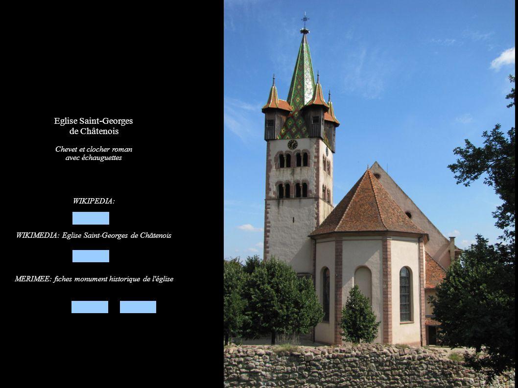Eglise Saint-Georges de Châtenois Chevet et clocher roman avec échauguettes WIKIPEDIA: WIKIMEDIA: Eglise Saint-Georges de Châtenois MERIMEE: fiches mo