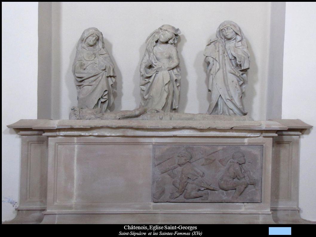 Châtenois, Eglise Saint-Georges Saint-Sépulcre et les Saintes-Femmes (XVe)