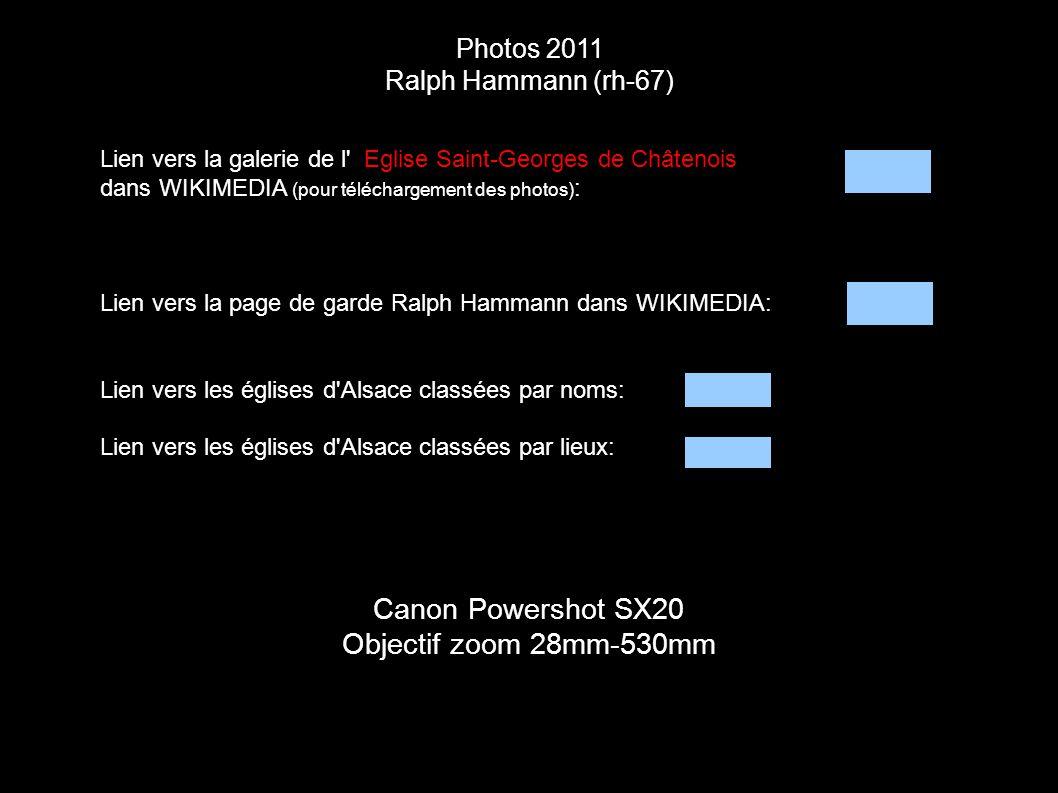 Photos 2011 Ralph Hammann (rh-67) Canon Powershot SX20 Objectif zoom 28mm-530mm Lien vers la galerie de l' Eglise Saint-Georges de Châtenois dans WIKI