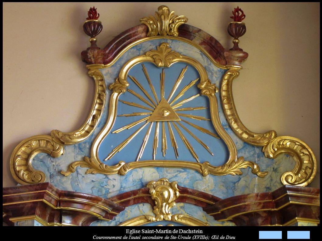 Eglise Saint-Martin de Dachstein Couronnement de l'autel secondaire de Ste-Ursule (XVIIIe); Œil de Dieu