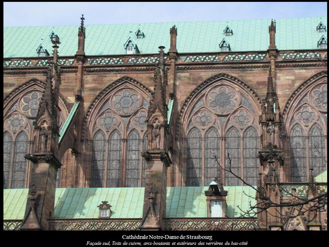 Cathédrale Notre-Dame de Strasbourg Façade sud, Toits de cuivre, arcs-boutants et extérieurs des verrières du bas-côté