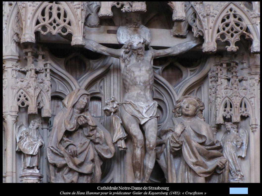 Cathédrale Notre-Dame de Strasbourg Chaire de Hans Hammer pour le prédicateur Geiler de Kaysersberg (1485): « Crucifixion »