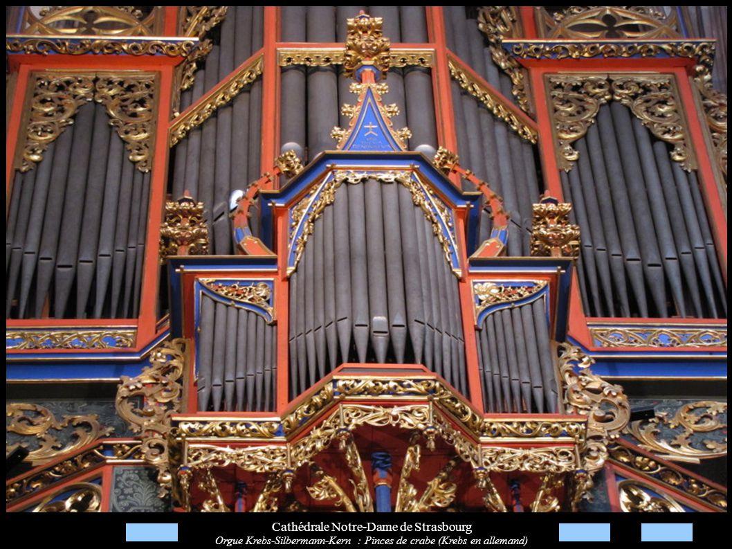 Cathédrale Notre-Dame de Strasbourg Orgue Krebs-Silbermann-Kern : Pinces de crabe (Krebs en allemand)