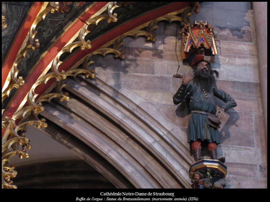 Cathédrale Notre-Dame de Strasbourg Buffet de l'orgue : Statue du Bretzestellemann (marionnette animée) (XIVe)