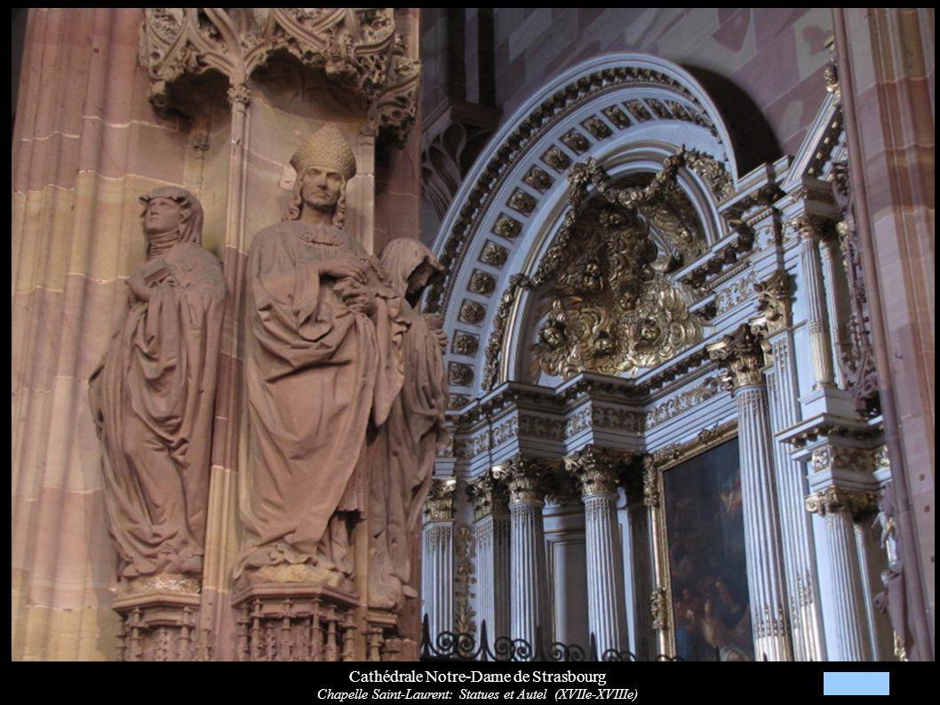 Cathédrale Notre-Dame de Strasbourg Chapelle Saint-Laurent: Statues et Autel (XVIIe-XVIIIe)